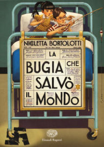 Nicoletta Bortolotti - La bugia che salvò il mondo