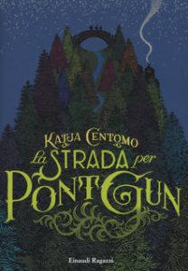 Katja Centomo - La strada per Pont Gun