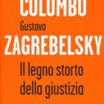 GherardoColombo/Zagrebelsky - Il legno storto della giustizia