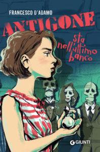 Franco D'Adamo - Antigone sta nell'ultimo banco