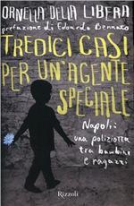 Ornella Della Libera - Tredici casi per un'agente speciale