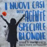 Ornella Della Libera - I nuovi casi dell'agente speciale Blondie