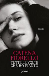 Catena Fiorello Galeano - Tutte le volte che ho pianto