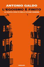 Antonio Galdo - L'egoismo è finito