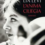 Lia Levi - L'anima ciliegia