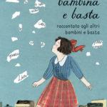 Lia Levi - Una bambina e basta raccontata agli altri bambini e basta