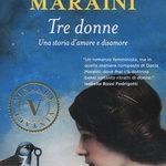 Dacia Maraini - Tre donne. Una storia di amore e disamore.