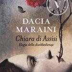 Dacia Maraini - Chiara Di Assisi