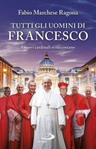 Fabio Marchese Ragona - Tutti gli uomini di Francesco