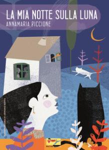 Annamaria Piccione - La mia notte sulla luna