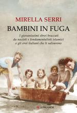 Mirella Serri - Bambini in fuga