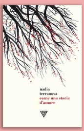 Nadia Terranova - Come una storia d'amore