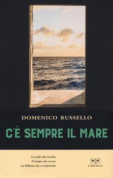 Domenico Russello - C'è sempre il mare