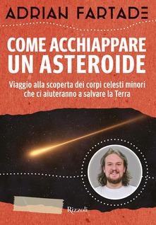Adrian Fartade - Come acchiappare un asteroide