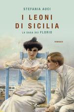 Stefania Auci - I leoni di Sicilia