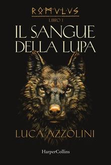 Luca Azzolini - Il sangue della lupa