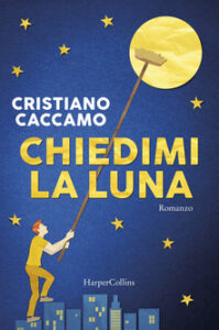 Cristiano Caccamo - Chiedimi la luna