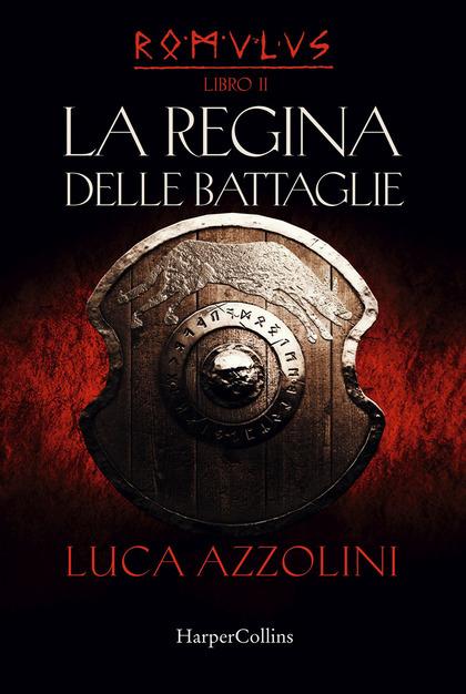 Luca Azzolini - La regina delle battaglie