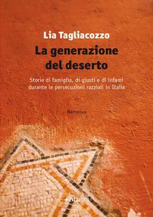 Lia Tagliacozzo - La generazione del deserto