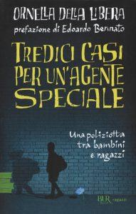 Ornella Della Libera - Tredici casi per un agente speciale