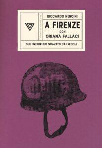 Riccardo Nencini - A Firenze con Oriana Fallaci
