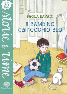 Paola Ravani - Il bambino dall'occhio blu