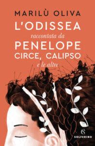 Marilu Oliva - L' Odissea raccontata da Penelope, Circe, Calipso e le altre