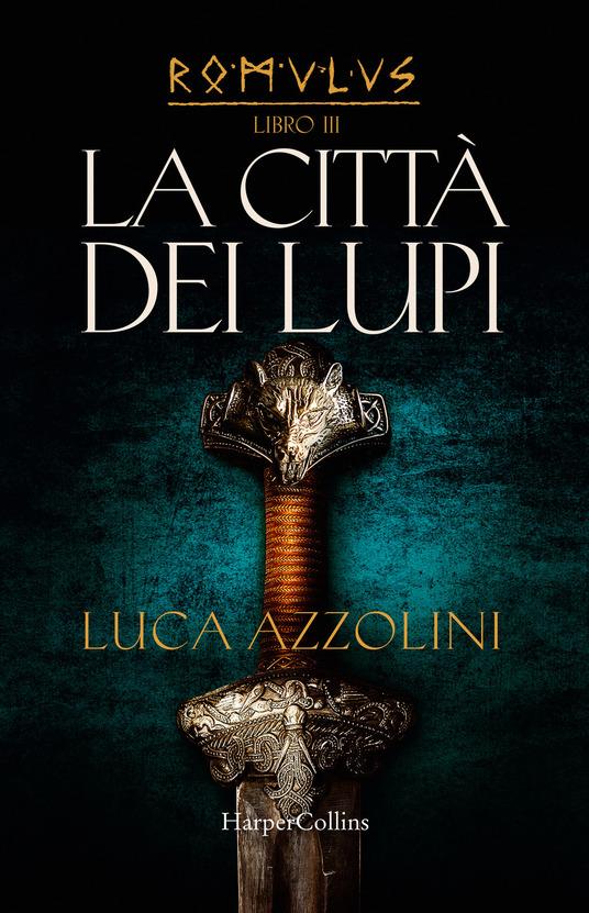 Luca Azzolini - La città dei lupi