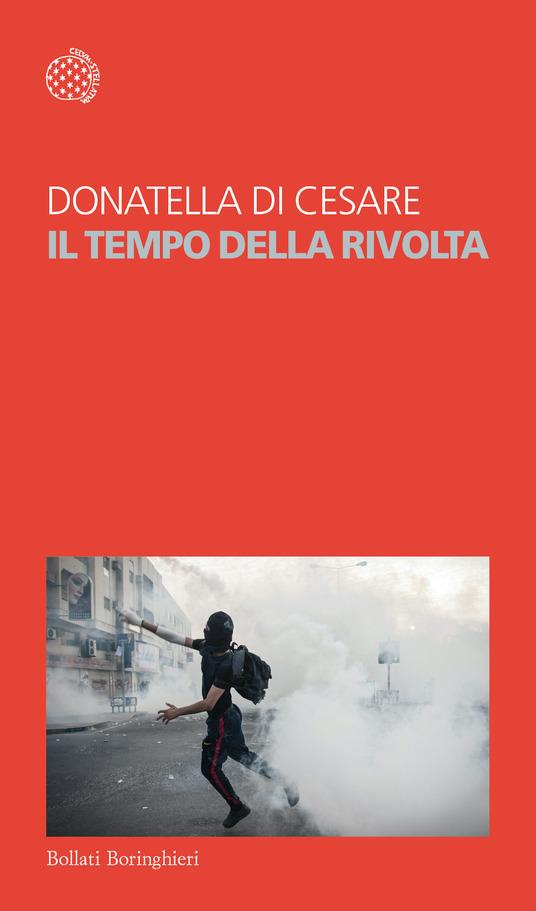 Donatella Di Cesare - Il tempo della rivolta