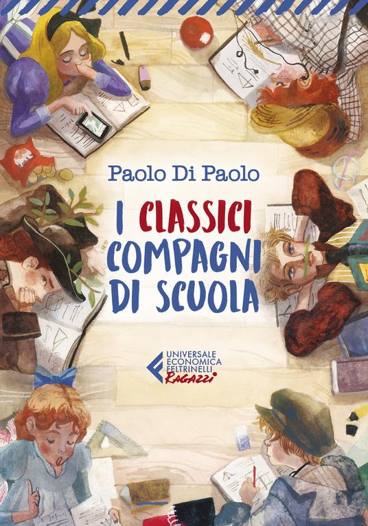 Paolo Di Paolo - I classici compagni di scuola