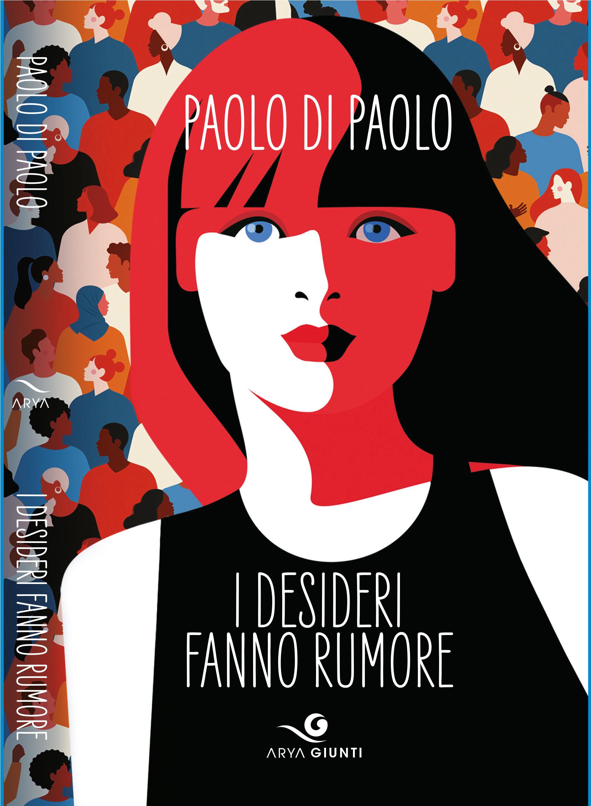 Paolo Di Paolo - I desideri fanno rumore