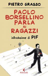 Pietro Grasso - Paolo Borsellino parla ai ragazzi